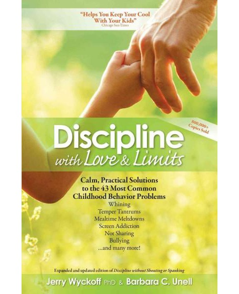 Discipline With Love & Limits : Calm, Practical Solutions to the 43 Most Common Childhood Behavior - image 1 of 1