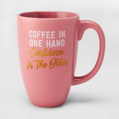 26oz Stoneware Coffee in One Hand Confidence in the Other Mug Pink - Threshold™