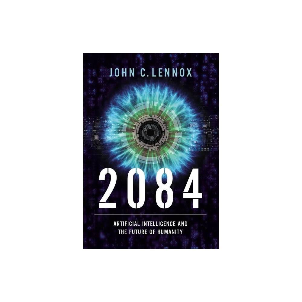 2084 By John C Lennox Hardcover
