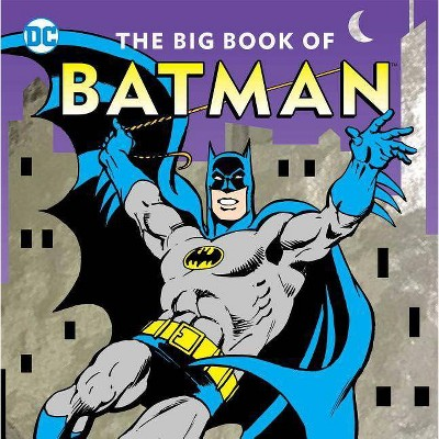 The Big Book of Batman - (DC Super Heroes) by  Noah Smith (Hardcover)