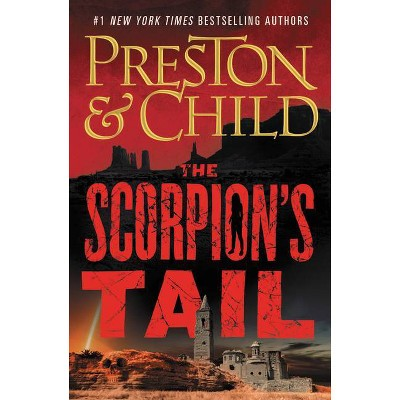 The Scorpion's Tail - (Nora Kelly) by  Douglas Preston & Lincoln Child (Hardcover)