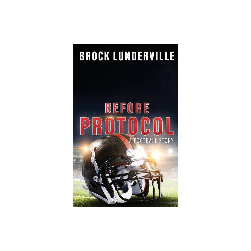 Before Protocol By Brock Lunderville Paperback