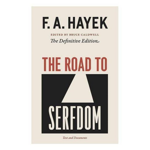 The Road to Serfdom - (Collected Works of F.A. Hayek (Paperback)) by  F A Hayek (Paperback) - image 1 of 1