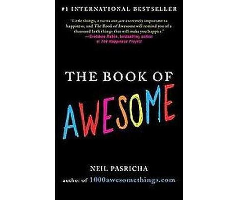 The Book of Awesome (Reprint) (Paperback) by Neil Pasricha - image 1 of 1