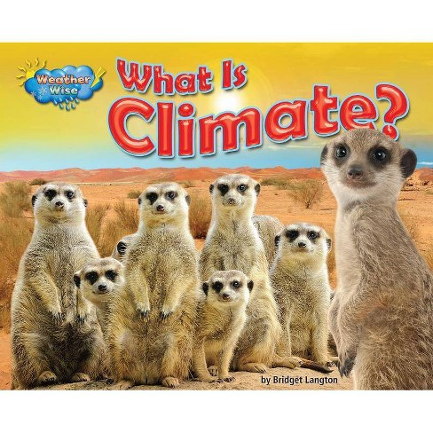 What Is Climate? - (Weather Wise) by  Ellen Lawrence (Hardcover) - image 1 of 1