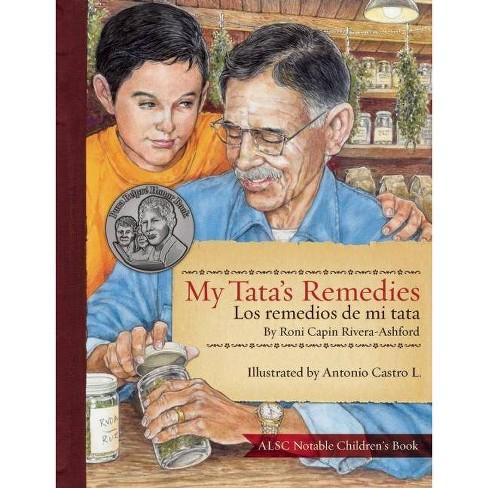 My Tata's Remedies / Los Remedios de Mi Tata - by  Roni Capin Rivera-Ashford (Paperback) - image 1 of 1