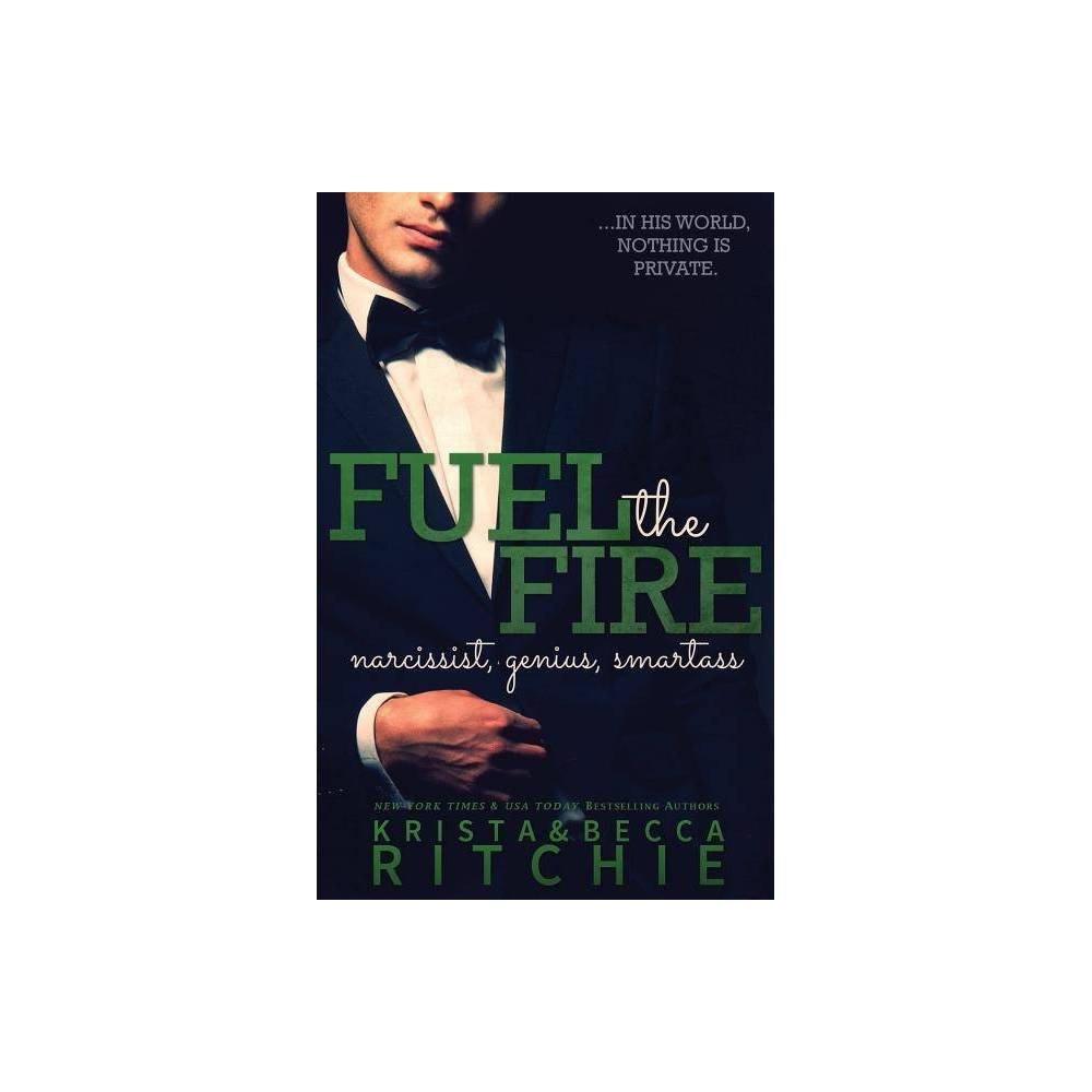 Fuel The Fire Calloway Sisters By Krista Ritchie Becca Ritchie Paperback
