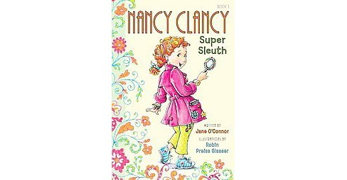 Nancy Clancy, Super Sleuth ( Fancy Nancy Chapter Books) (Hardcover) by Jane O'Connor - image 1 of 1