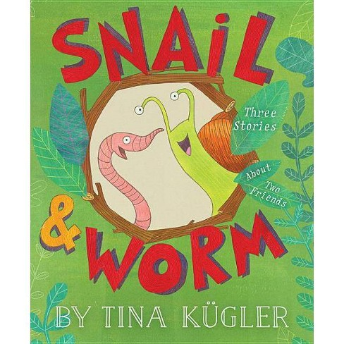 Snail and Worm - by  Tina Kugler (Hardcover) - image 1 of 1