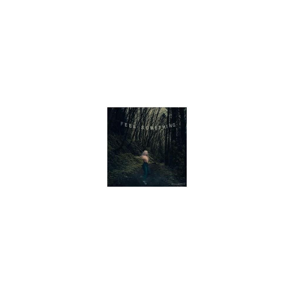 Movements - Feel Something (CD)