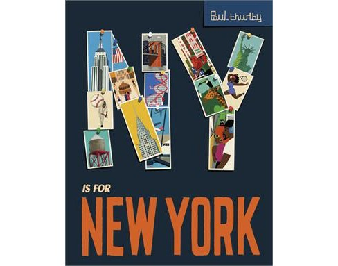 NY Is for New York -  (Paul Thurlby ABC City Books) (Hardcover) - image 1 of 1