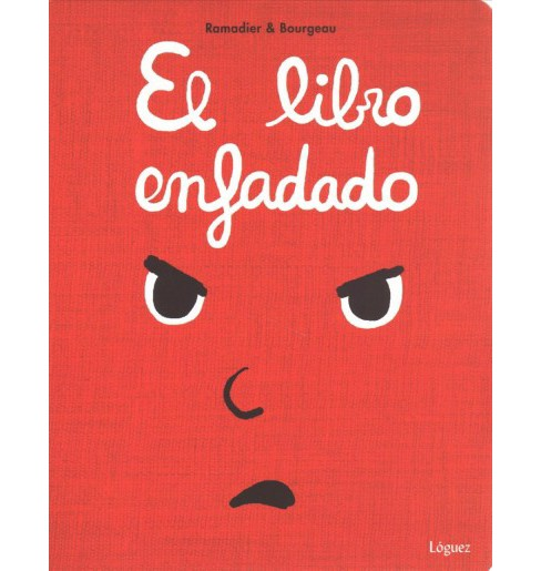 El libro enfadado / The Angry Book -  by Cedric Ramadier (Hardcover) - image 1 of 1