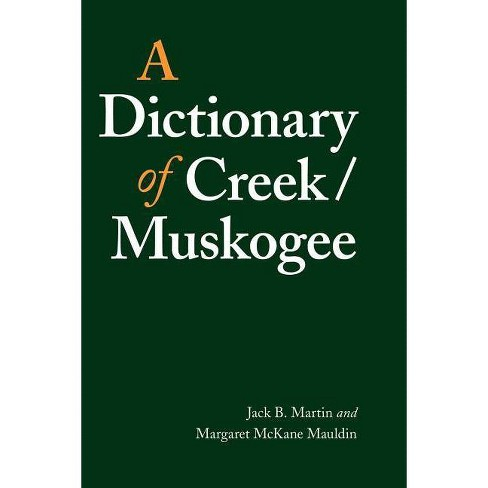 A Dictionary of Creek/Muskogee - (Studies in the Anthropology of North American Indians) (Paperback) - image 1 of 1