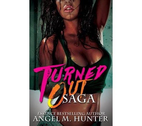 Turned Out Saga (Paperback) (Angel M. Hunter) - image 1 of 1