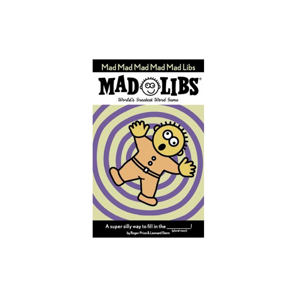 Mad Mad Mad Mad Mad Libs (Paperback) (Roger Price & Leonard Stern)