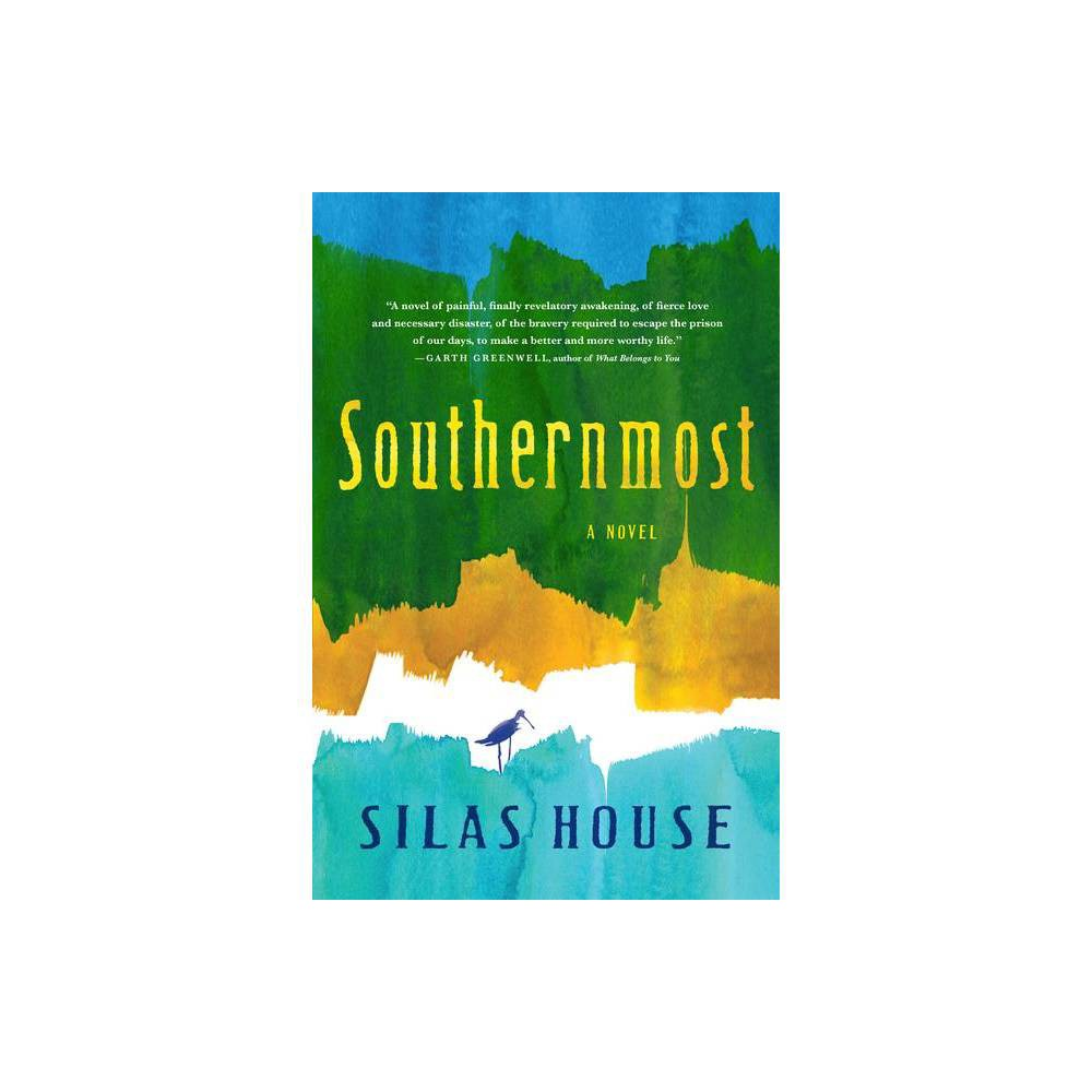 Southernmost By Silas House Hardcover