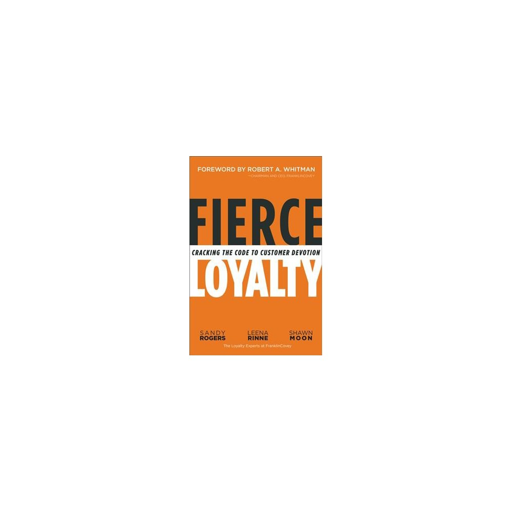 Leading Loyalty : Cracking the Code to Customer Devotion - Special (Hardcover)