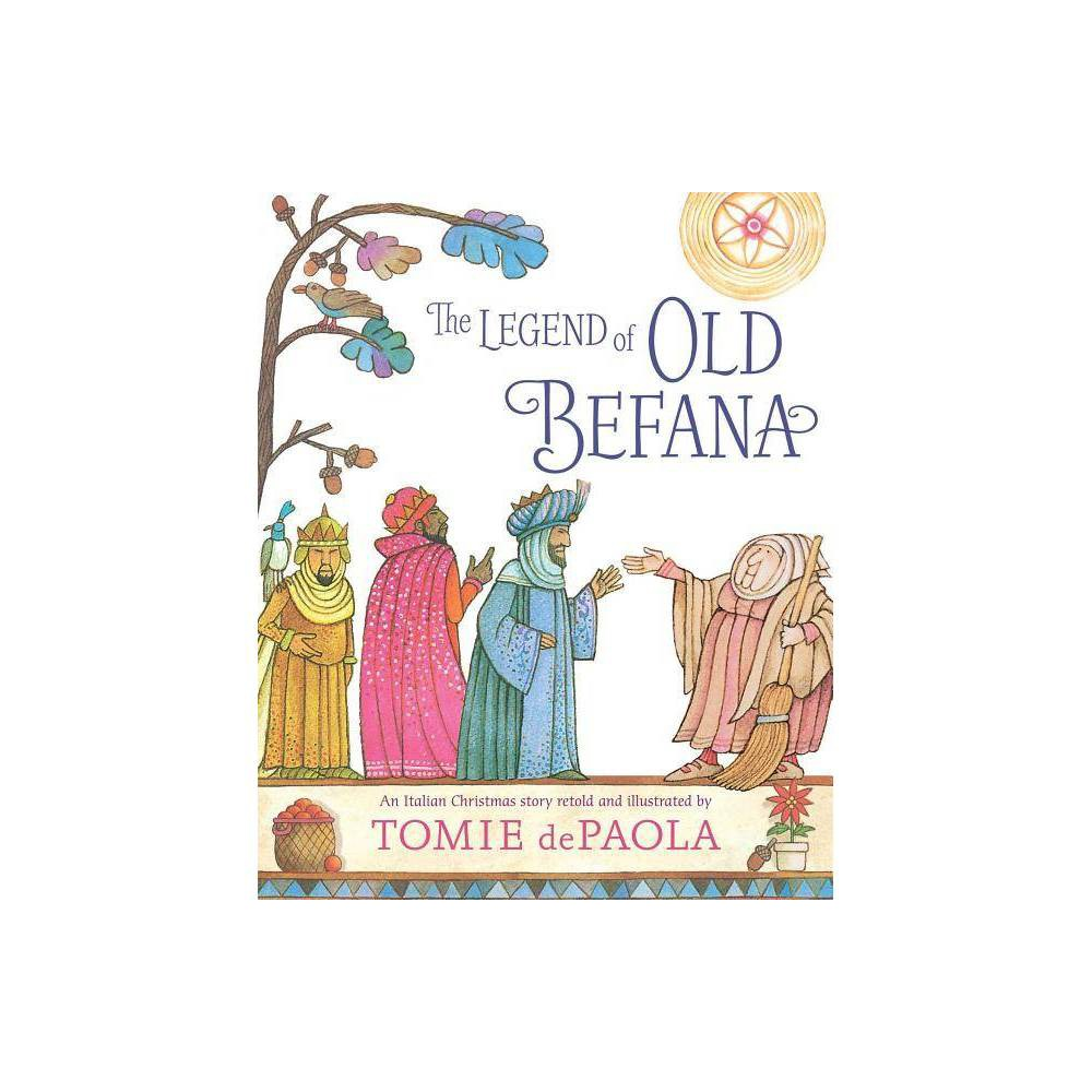 The Legend Of Old Befana By Tomie Depaola Hardcover