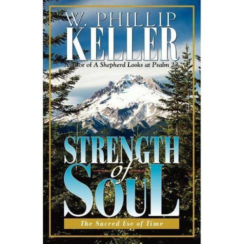 Strength of Soul - by  W Phillip Keller (Paperback) - image 1 of 1