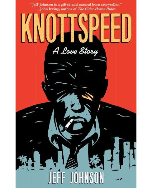 Knottspeed : A Love Story (Hardcover) (Jeff Johnson) - image 1 of 1