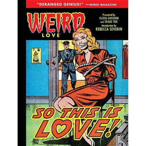 Weird Love: So This Is Love! - (Hardcover) - image 1 of 1