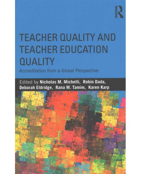 Teacher Quality and Teacher Education Quality : Accreditation from a Global Perspective (Paperback) - image 1 of 1