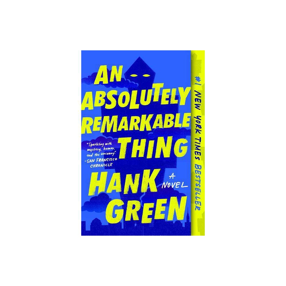 Absolutely Remarkable Thing Reprint By Hank Green Paperback