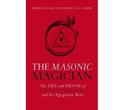 Masonic Magician : The Life and Death of Count Cagliostro and His Egyptian Rite (Reprint) (Paperback) - image 1 of 1