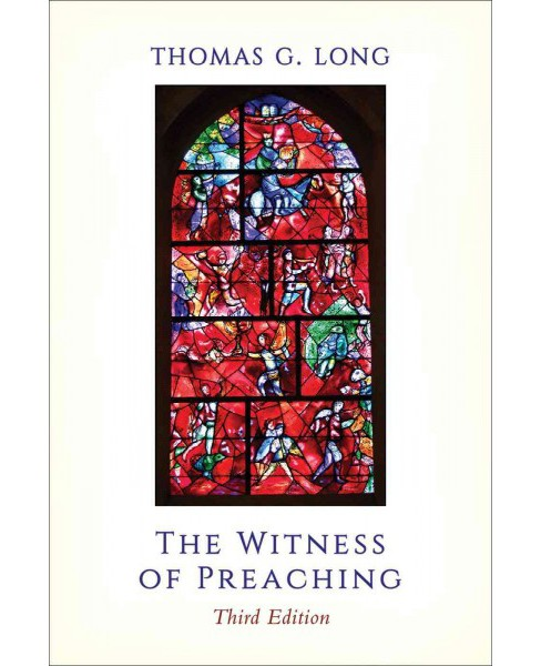 Witness of Preaching (Paperback) (Thomas G. Long) - image 1 of 1
