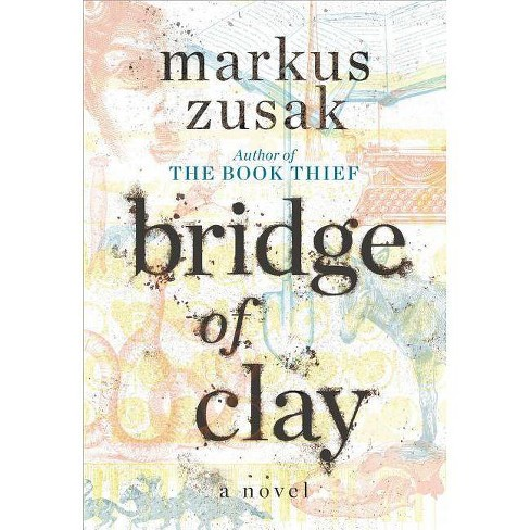 Bridge of Clay -  by Markus Zusak (Hardcover) - image 1 of 1