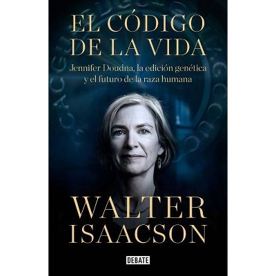 El Código De La Vida The Code Breaker Jennifer Doudna Gene Editing And The Future Of The Human By Walter Isaacson Hardcover Target