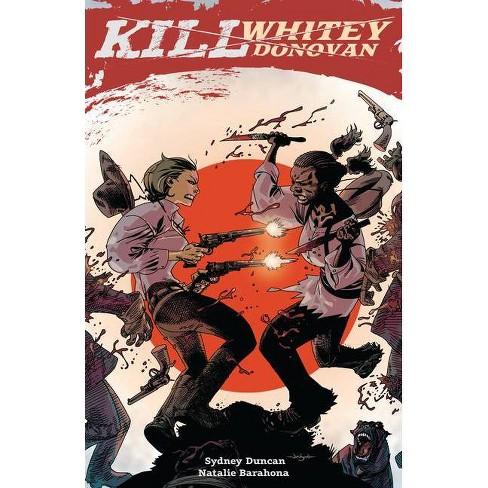 Kill Whitey Donovan - by  Sydney Duncan (Paperback) - image 1 of 1