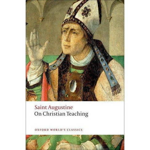 On Christian Teaching - (Oxford World's Classics (Paperback)) by  St Augustine (Paperback) - image 1 of 1