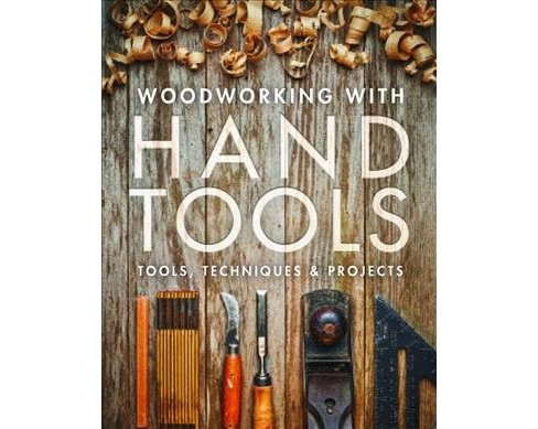 Woodworking with Hand Tools : Tools, Techniques & Projects -  (Paperback) - image 1 of 1