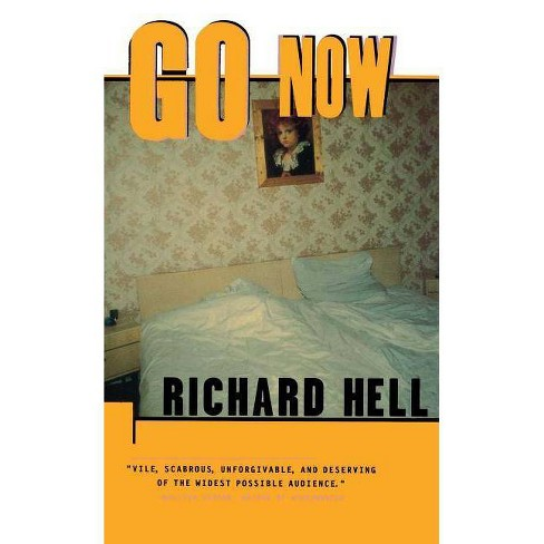 Go Now - by  Richard Hell (Paperback) - image 1 of 1