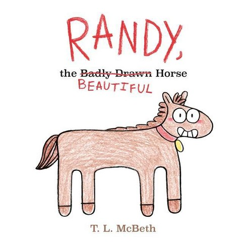 Randy, the Badly Drawn Horse - by  T L McBeth (Hardcover) - image 1 of 1