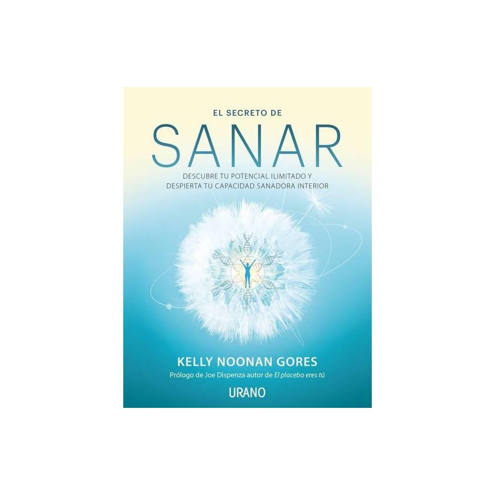 El Secreto De Sanar By Kelly Noonan Gores Paperback