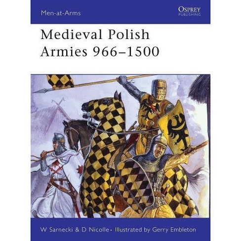 Medieval Polish Armies 966-1500 - (Men-At-Arms (Osprey)) by  David Nicolle & Witold Sarnecki (Paperback) - image 1 of 1