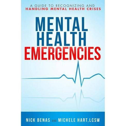 Mental Health Emergencies - by  Nick Benas & Michele Hart (Paperback) - image 1 of 1
