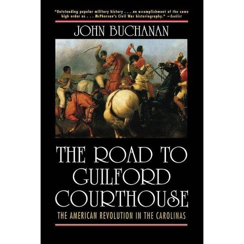 The Road to Guilford Courthouse - by  John Buchanan (Hardcover) - image 1 of 1