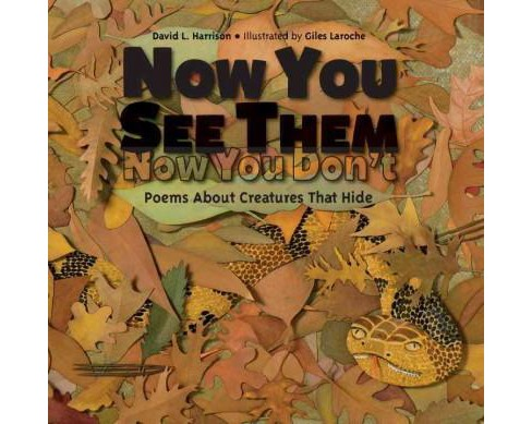 Now You See Them, Now You Don't : Poems About Creatures That Hide (School And Library) (David L. - image 1 of 1