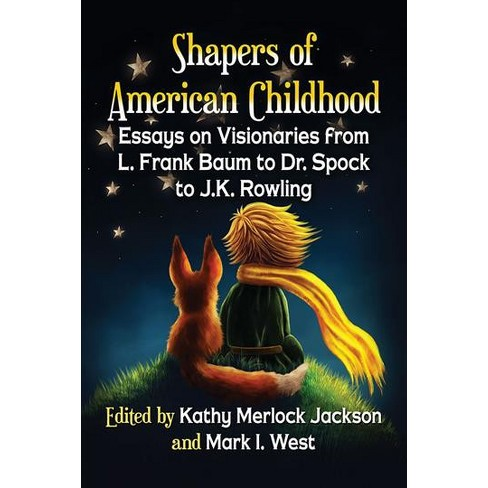 Shapers Of American Childhood  Essays On Visionaries From L Frank  About This Item
