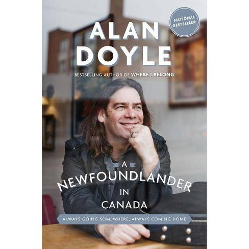 A Newfoundlander in Canada - by  Alan Doyle (Paperback) - image 1 of 1