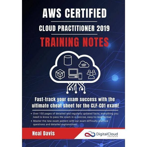 AWS Certified Cloud Practitioner Training Notes 2019 - by Neal Davis  (Paperback)