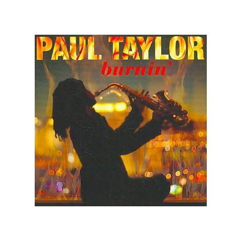 Paul Taylor - Burnin' (CD) - image 1 of 1