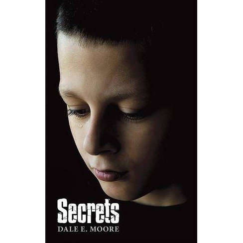 Secrets - by  Dale E Moore (Paperback) - image 1 of 1