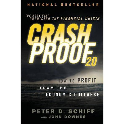 Crash Proof 2.0 - 2nd Edition by  Peter D Schiff (Paperback)