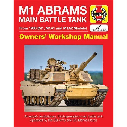 M1 Abrams Main Battle Tank Manual - (Haynes Manuals) by  Bruce Oliver Newsome & Gregory Walton - image 1 of 1