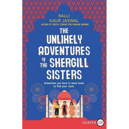 The Unlikely Adventures of the Shergill Sisters LP - by  Balli Kaur Jaswal (Paperback) - image 1 of 1