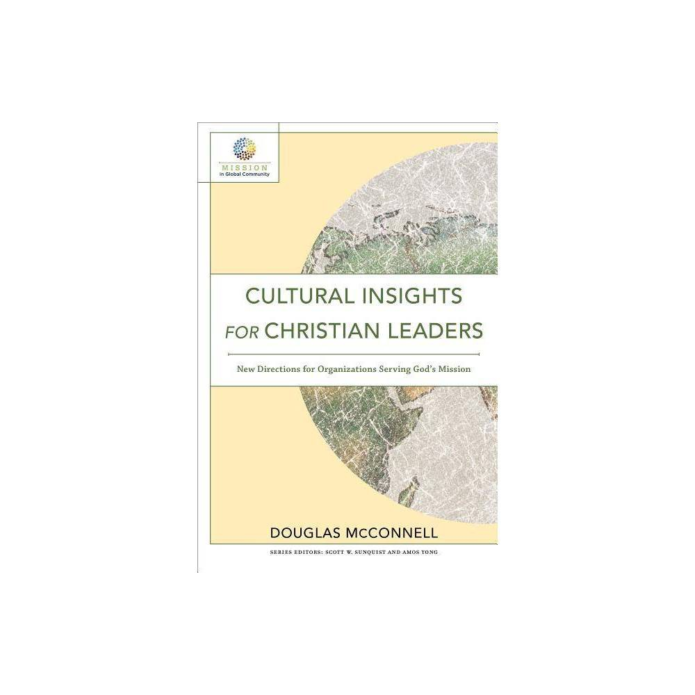 Cultural Insights For Christian Leaders Mission In Global Community By Douglas Mcconnell Paperback